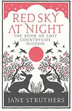 Red Sky At Night The Book Of Lost Countryside Wisdom