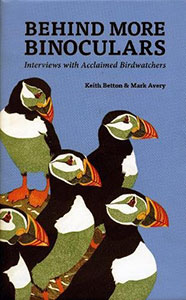 Behind More Binoculars: Interviews With Acclaimed Birdwatchers