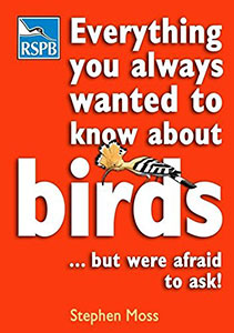 Everything You Always Wanted To Know About Birds … But Were Afraid to Ask