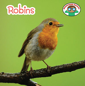 Robins (Backyard Safari)